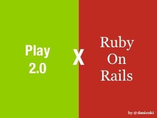 Play vs Rails