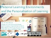 Personal Learning Environments and the Personalisation of Learning