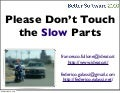 Please Don't Touch the Slow Parts