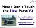 Please Don't Touch the Slow Parts V2