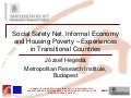 Social Safety Net, Informal Economy and Housing Poverty - Experiences in Transitional Countries