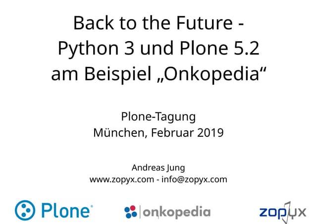 Back to the future - Plone 5.2 und Python 3 Migration am Beispiel Onkopedia