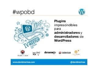 Plugins imprescindibles para administradores y desarrolladores de WordPress
