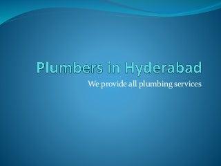 Plumbers in hyderabad