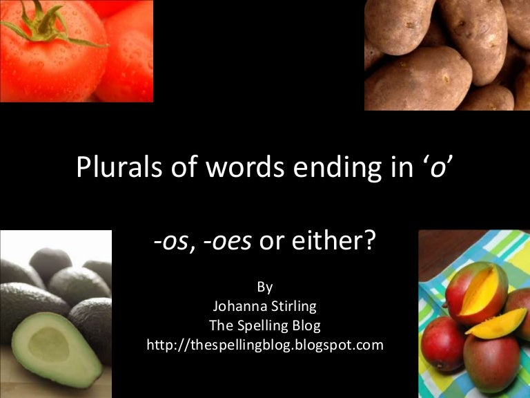 Plurals Of Words Ending In O