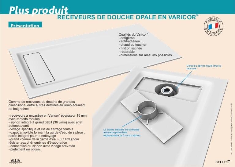 receveurs de douche opale en varicor par allia salle de bains. Black Bedroom Furniture Sets. Home Design Ideas