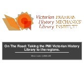 On the road: taking the PMI Victorian History Library to the regions