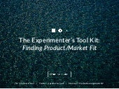 The Experimenter's ToolKit: Finding Product-Market Fit