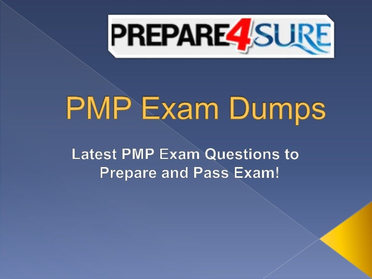 Pmp Exam Dumps Questions Pmi Pmp Exam Prep With Authentic Pmp Answe