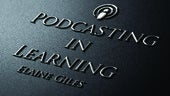 Podcasting in Learning