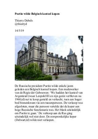 Poetin wilde Belgisch kasteel kopen