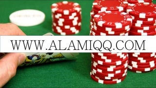 poker online terbaik terpercaya, poker online terbaik di android, agen poker online terbaik - AlamiQQ.com