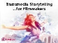 Transmedia Storytelling for Filmmakers (2.0)