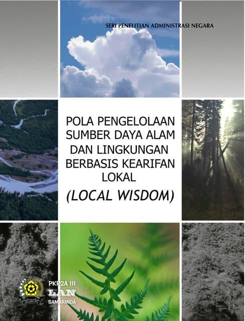 Pola Pengelolaan Sumber Daya Alam dan Lingkungan Berbasis Pengetahuan dan Kearifan Lokal (Local Wisdom) di Kalimantan