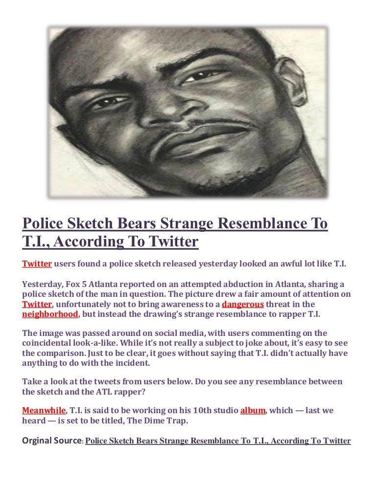 Police Sketch Bears Strange Resemblance To T I , According To Twitter