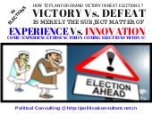 NOT MERELY ELECTION CAPMAIGN PREPARE FOR VICTORY  Political Consulting Services @ http --politicalconsultant.net.in