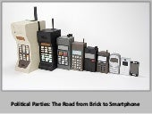 Political Parties, The Road from Brick to Smartphone