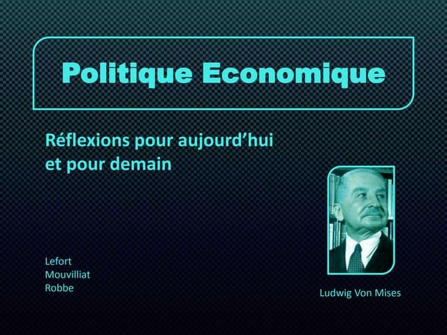 Mises Politique economique (robbe, mouvilliat,lefort)