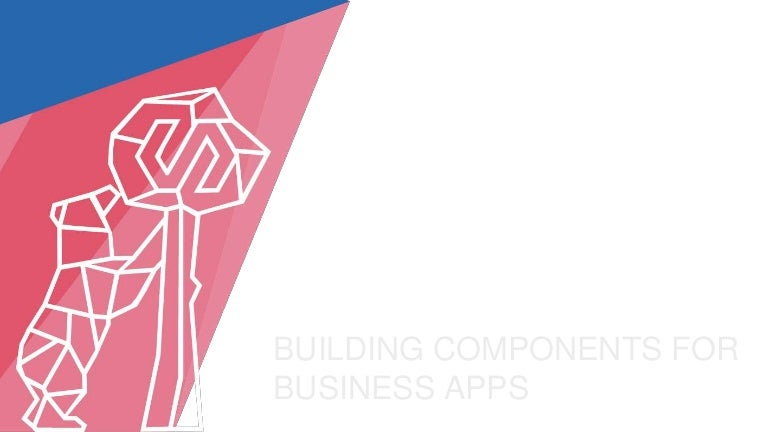 Building Components for Business Apps