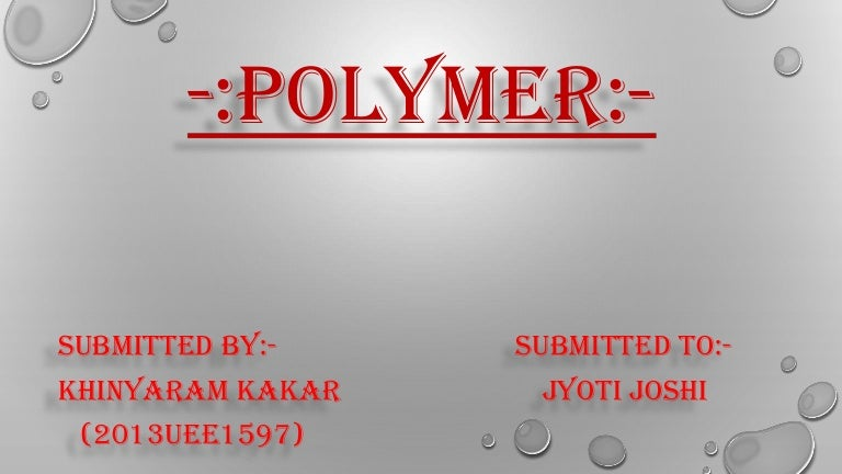 Polymer science ppt |authorstream.