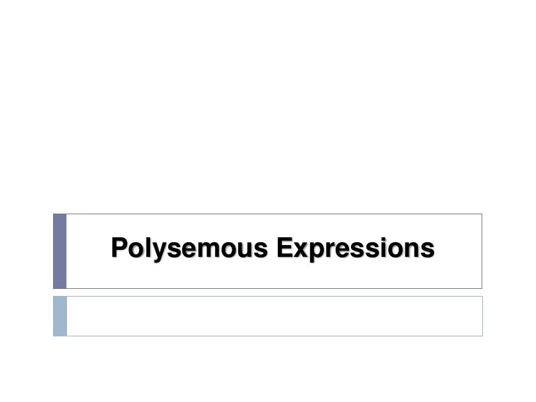 Polysemous and homonymous expressions
