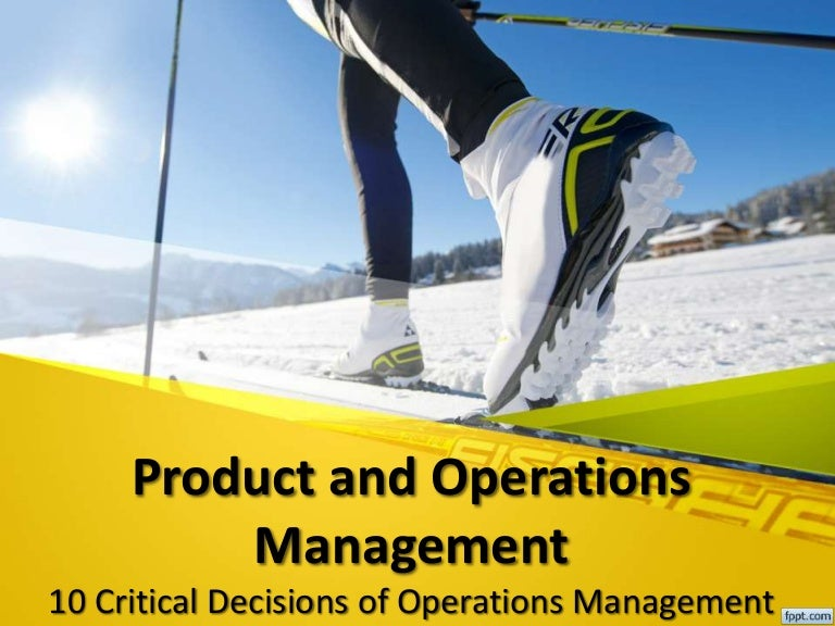 ef606e61c Product Operation Management 10 critical decisions
