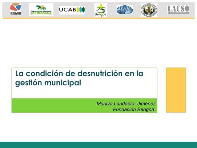 La condición de desnutrición en la gestión municipal.