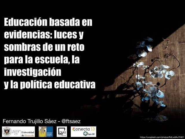Educación basada en evidencias: luces y sombras de un reto para la escuela, la investigación y la política educativa