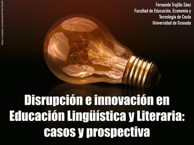 Disrupción e innovación en la educación lingüística y literaria: casos y prospectiva