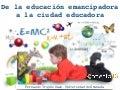 De la educación emancipadora a la ciudad educadora