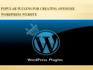 Popular plugins for creating awesome wordpress website
