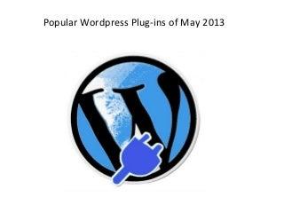 Popular WordPress Plug-ins of May 2013