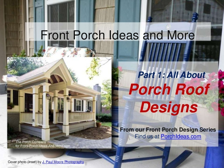 All About Porch Roof Designs