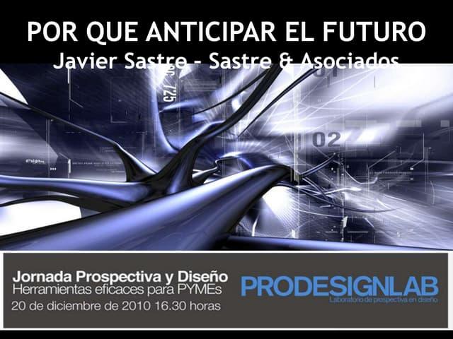 Por qué anticipar el futuro