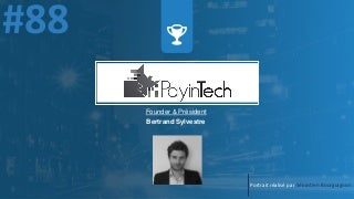 #PortraitDeStartuper #88 - PayinTech - Bertrand Sylvestre