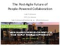 Keynote: The Post-Agile Future of People-Powered Collaboration