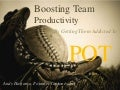 Boosting Team Productivity By Getting Them Addicted to POT