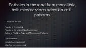 OReilly SACON London: Potholes in the road from monolithic hell: Microservices adoption anti-patterns