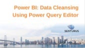 Power BI: Data Cleansing & Power Query Editor