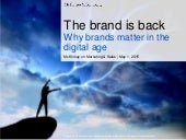 The brand is back: Why brands matter in the digital age