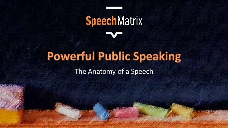 Public Speaking The Anatomy Of A Speech