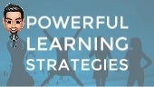 Exploring Powerful Learning Strategies
