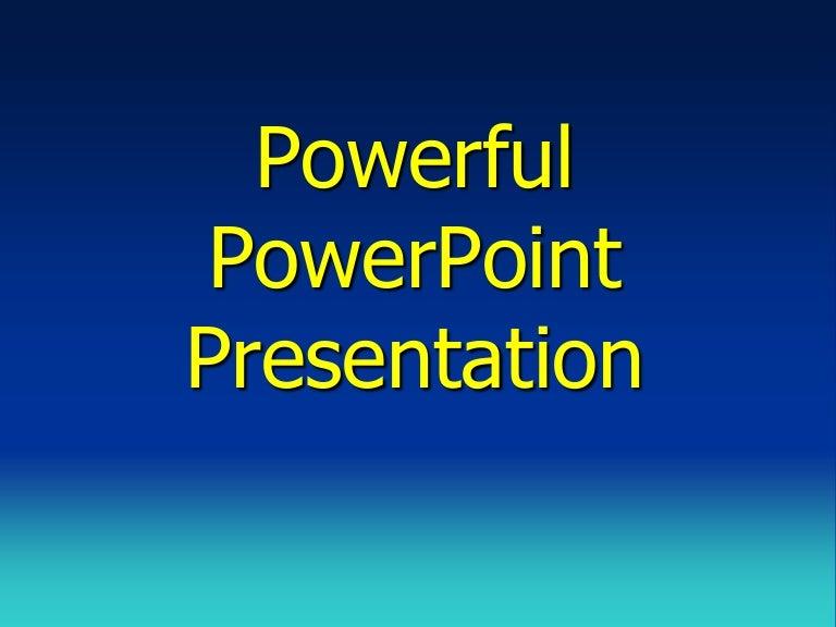 powerful powerpoint presentation
