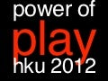 "2012 College ""Power Of Play"", Hoge School voor de Kunsten Utrecht"