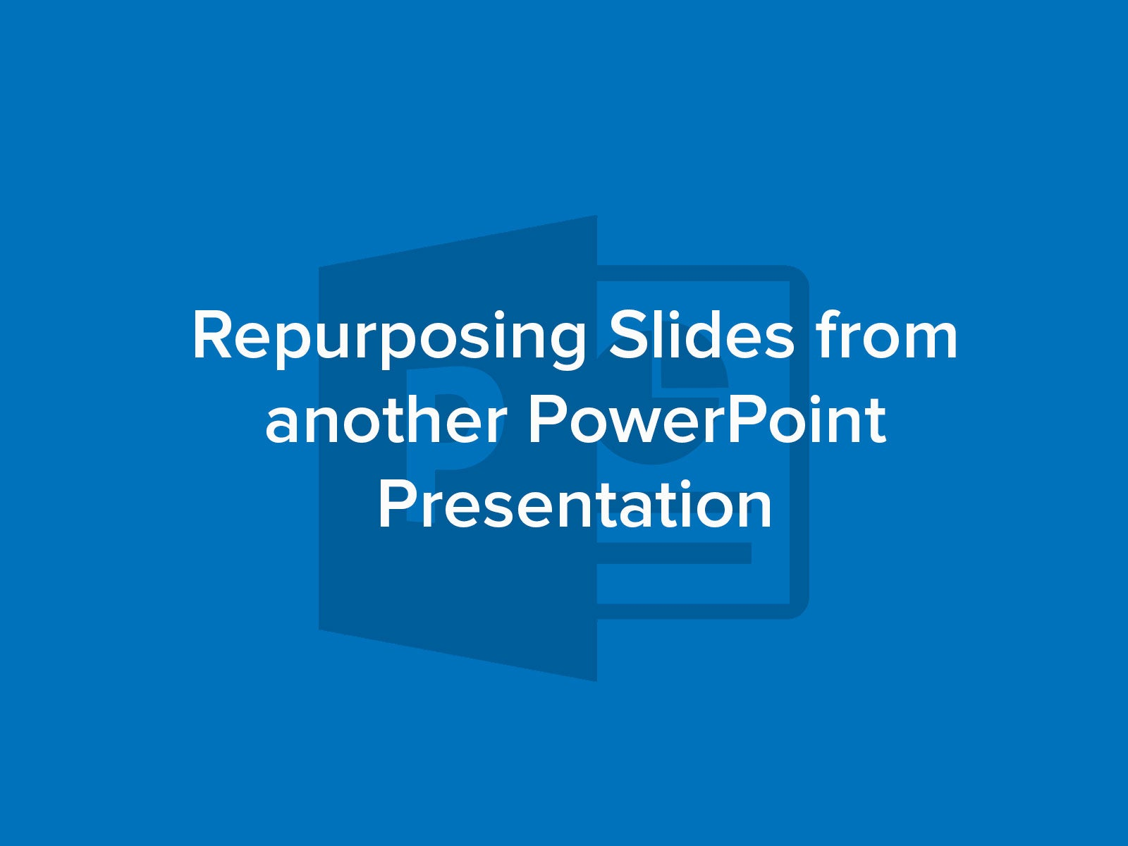 How to Repurpose PPT slides from other Presentations