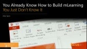 You Already Know How to Build mLearning (You Just Don't Know It)