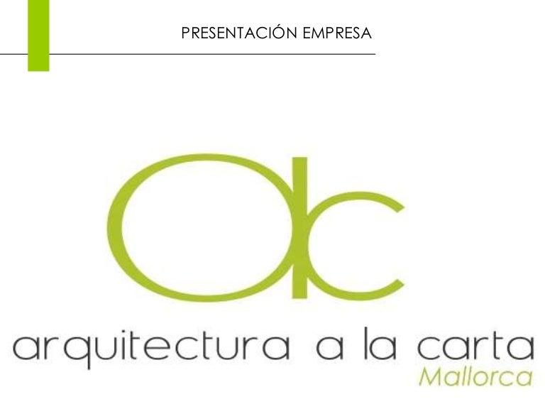 Presentaci n arquitectura a la carta mallorca for Empresas de arquitectura