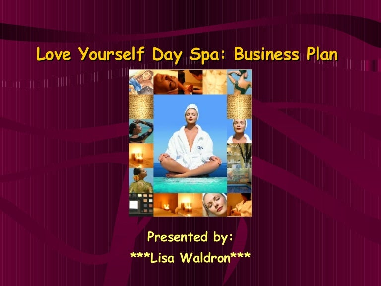 Love Yourself Day Spa Business Plan