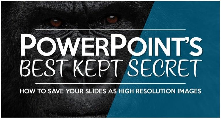 powerpoint s best kept secret by damonify