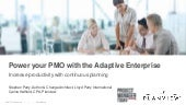 Power Your PMO with the Adaptive Enterprise